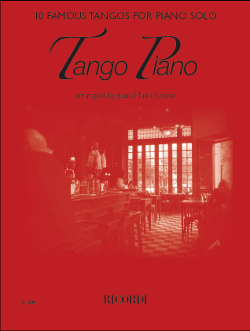 Tango Piano | 10 famous tangos arranged by Juan Maria Solare | Ricordi Munich