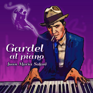 Gardel al piano | art: Alban Low | album by Juan Maria Solare (piano)